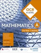 OCR A Level Mathematics Year 1 (AS) ebook by Sophie Goldie, Susan Whitehouse, Val Hanrahan,...