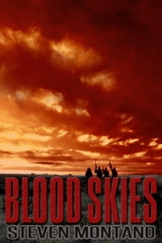 Blood Skies (Book 1) ebook by Steven Montano