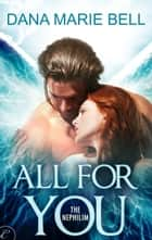 All for You - A sexy angels vs. demons paranormal romance ebook by Dana Marie Bell