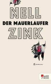 Der Mauerläufer ebook by Nell Zink