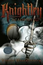 Knightley Academy ebook by Violet Haberdasher