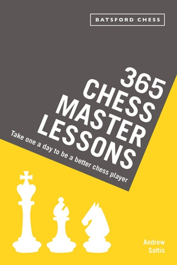 Chess master guide ebook array 365 chess master lessons ebook by andrew soltis 9781849944717 rh fandeluxe Gallery