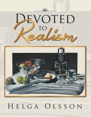 Devoted to Realism ebook by Helga Olsson