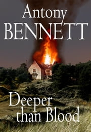 Deeper Than Blood ebook by Antony Bennett