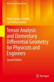 Tensor Analysis and Elementary Differential Geometry for Physicists and Engineers ebook by Hung Nguyen-Schäfer,Jan-Philip Schmidt