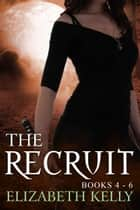 The Recruit Books 4-6 ebook by
