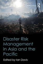 Disaster Risk Management in Asia and the Pacific ebook by Ian Davis