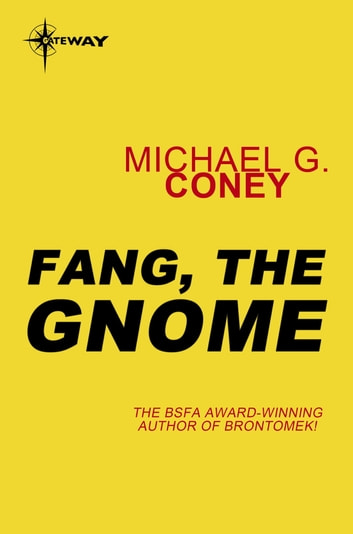 Fang, the Gnome ebook by Michael G. Coney