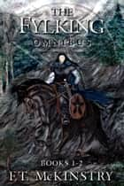 The Fylking Omnibus - Outpost and The Wolf Lords ebook by F.T. McKinstry