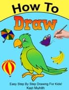 How To Draw - Kazi How To ebook by Kazi Muhith
