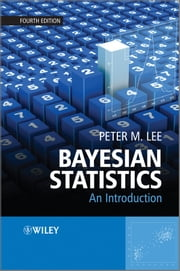 Bayesian Statistics - An Introduction ebook by Peter M. Lee