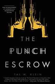 The Punch Escrow ebook by Tal M. Klein