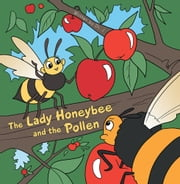 The Lady Honeybee and the Pollen ebook by Dr. J