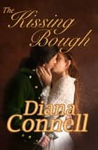 The Kissing Bough ebook by Diana Connell