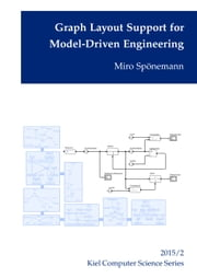 Graph Layout Support for Model-Driven Engineering ebook by Miro Spönemann