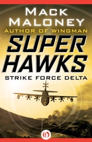 Strike Force Delta ebook by Mack Maloney