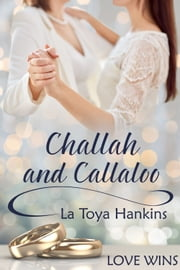 Challah and Callaloo ebook by La Toya Hankins