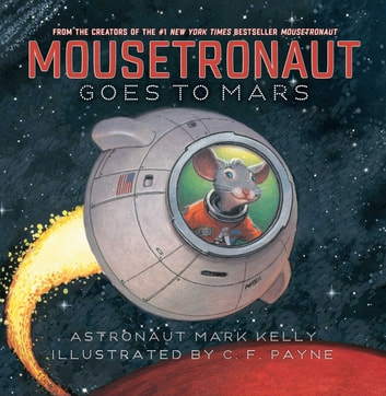 Mousetronaut Goes to Mars - with audio recording ekitaplar by Mark Kelly