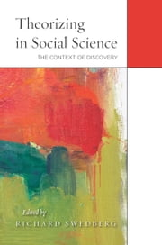 Theorizing in Social Science - The Context of Discovery ebook by Richard Swedberg
