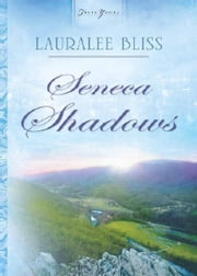 Seneca Shadows ebook by Lauralee Bliss