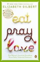 Eat Pray Love ebook by Elizabeth Gilbert