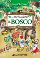 Il Bosco 電子書 by Tony Wolf, Peter Holeinone