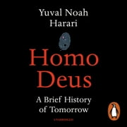 Homo Deus - A Brief History of Tomorrow audiobook by Yuval Noah Harari