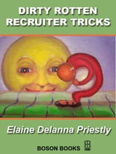 Dirty Rotten Recruiter Tricks ebook by Elaine Delanna  Priestly