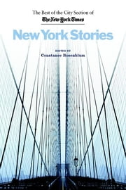 New York Stories - The Best of the City Section of the New York Times ebook by