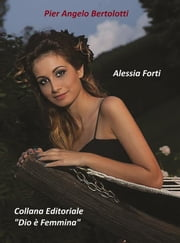 """Alessia Forti"" ebook by Pier Angelo Bertolotti"