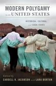 Modern Polygamy in the United States : Historical Cultural and Legal Issues