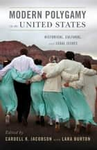 Modern Polygamy in the United States - Historical, Cultural, and Legal Issues ebook by Cardell Jacobson, Lara Burton