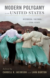 Modern Polygamy in the United States - Historical, Cultural, and Legal Issues ebook by