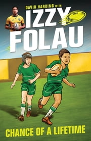 Izzy Folau 1: Chance of a Lifetime ebook by Israel Folau,David Harding