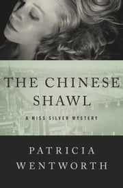 The Chinese Shawl ebook by Patricia Wentworth