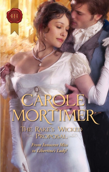 The Rake's Wicked Proposal ebook by Carole Mortimer