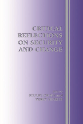 Critical Reflections on Security and Change ebook by