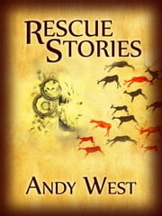 Rescue Stories (A science fiction novelette) ebook by Andy West