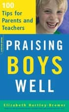 Praising Boys Well ebook by Elizabeth Hartley-Brewer