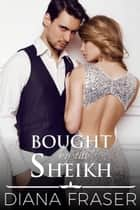 Bought by the Sheikh ebook by Diana Fraser