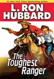 Toughest Ranger, The ebook by Hubbard, L. Ron