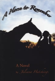 A Horse to Remember ebook by Juliana Hutchings