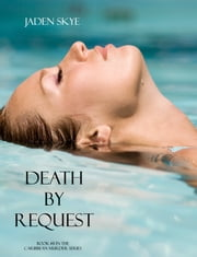 Death by Request (Book #11 in the Caribbean Murder series) ebook by Jaden Skye