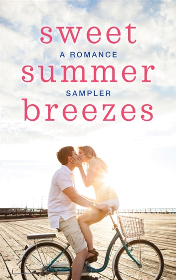 Sweet Summer Breezes: A Romance Sampler - When We Found Home\Fade to Black\Cooper's Charm\The Cottages on Silver Beach\Welcome to Moonlight Harbor\How to Keep a Secret\Herons Landing\The Darkest Warrior ebook by Susan Mallery,Heather Graham,Lori Foster,RaeAnne Thayne,Sheila Roberts,Sarah Morgan,JoAnn Ross,Gena Showalter