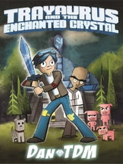 DanTDM: Trayaurus and the Enchanted Crystal ebook by Daniel Middleton,DanTDM