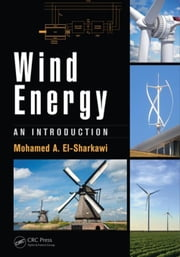 Wind Energy: An Introduction ebook by El-Sharkawi, Mohamed A.