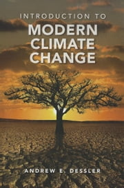 Introduction to Modern Climate Change ebook by Dessler, Andrew