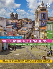 Worldwide Destinations - The geography of travel and tourism ebook by Brian Boniface,Robyn Cooper,Chris Cooper