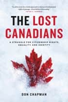 The Lost Canadians ebook by Don Chapman