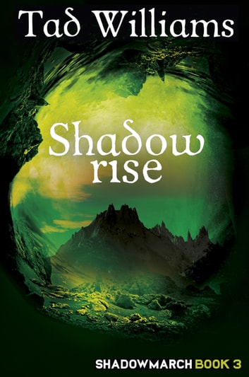 Shadowrise - Shadowmarch Book 3 ebook by Tad Williams